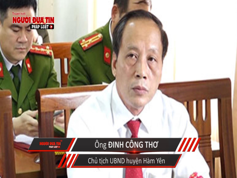Nhiều lần PV liên hệ làm việc với ông Đinh Công Thơ, Chủ tịch UBND huyện Hàm Yên, nhưng không được hồi đáp